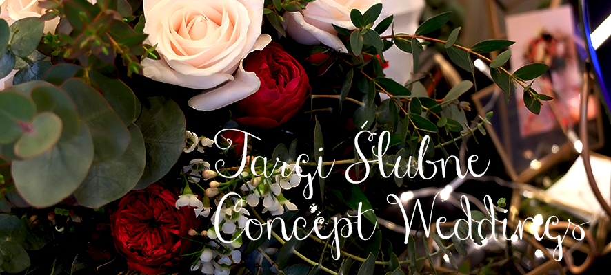 Targi Ślubne Concept Weddings Floralia